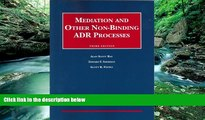 Full Online [PDF]  Mediation and Other Non-Binding ADR Processes (University Casebook Series)