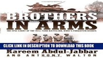 Read Now Brothers in Arms: The Epic Story of the 761st Tank Battalion, WWII s Forgotten Heroes