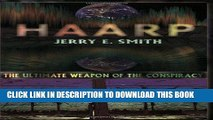 Read Now HAARP: The Ultimate Weapon of the Conspiracy (Mind-Control Conspiracy) PDF Online