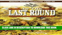 Read Now To the Last Round: The South Nottinghamshire Hussars, 1939-1942 (Regimental Actions)