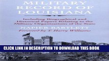 Read Now Military Record of Louisiana: Including Biographical and Historical Papers Relating to