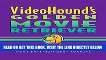 [EBOOK] DOWNLOAD VideoHound s Golden Movie Retriever 2017: The Complete Guide to Movies on
