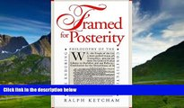 Big Deals  Framed for Posterity: The Enduring Philosophy of the Constitution  Full Ebooks Most
