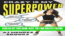 [EBOOK] DOWNLOAD Crazy Is My Superpower: How I Triumphed by Breaking Bones, Breaking Hearts, and