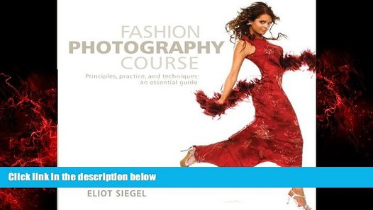 Read Book Fashion Photography Course Principles Practice And Techniques An Essential Guide Video Dailymotion