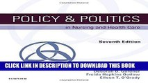 Read Now Policy   Politics in Nursing and Health Care, 7e (Policy and Politics in Nursing and
