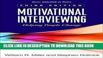Read Now Motivational Interviewing: Helping People Change, 3rd Edition (Applications of