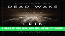 [FREE] EBOOK Dead Wake: The Last Crossing of the Lusitania BEST COLLECTION