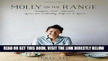 [READ] EBOOK Molly on the Range: Recipes and Stories from An Unlikely Life on a Farm ONLINE