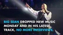 Big Sean talks Ariana Grande and Kid Cudi on new track 'No More Interviews'