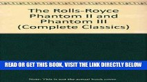 [FREE] EBOOK The Rolls-Royce Phantom II and Phantom III (Complete Classics) BEST COLLECTION