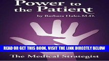 [READ] EBOOK Power to the Patient: The Medical Strategist BEST COLLECTION