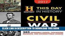 Read Now 2017 History Channel This Day In History Civil War Boxed Calendar: 365 Incredible Events,