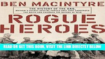 [READ] EBOOK Rogue Heroes: The History of the SAS, Britain s Secret Special Forces Unit That