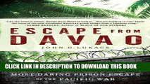 Read Now Escape From Davao: The Forgotten Story of the Most Daring Prison Break of the Pacific War
