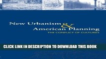 Read Now New Urbanism and American Planning: The Conflict of Cultures (Planning, History and