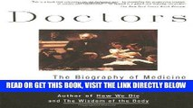 [FREE] EBOOK Doctors: The Biography of Medicine ONLINE COLLECTION