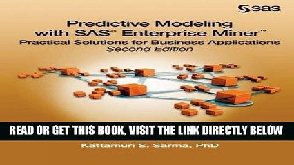 [READ] EBOOK Predictive Modeling with SAS Enterprise Miner: Practical Solutions for Business
