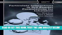 [READ] EBOOK Particulate Interactions in Dry Powder Formulation for Inhalation (Pharmaceutical