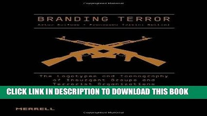 Ebook Branding Terror: The Logotypes and Iconography of Insurgent Groups and Terrorist