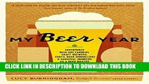 [New] Ebook My Beer Year: Adventures with Hop Farmers, Craft Brewers, Chefs, Beer Sommeliers, and