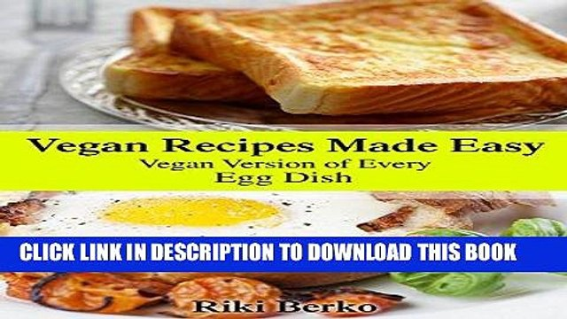 [New] Ebook Vegan Recipes Made Easy: Vegan Version of Every Eggs Recipe (Vegan Recipes, Vegan