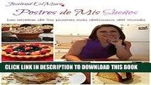 [New] Ebook Postres de mis Sueños: Las recetas de los postres más deliciosos del mundo (Spanish