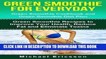 [New] PDF GREEN SMOOTHIE FOR EVERYDAY: Green Smoothie Cookbook and Green Smoothie Recipes: Green