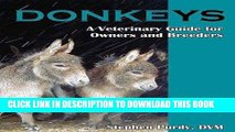 [READ] EBOOK Donkeys: Miniature, Standard, and Mammoth: A Veterinary Guide for Owners and Breeders