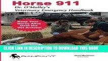[FREE] EBOOK Horse 911: Dr. O Malley s Veterinary Emergency Handbook (911 Series) (Volume 3) BEST