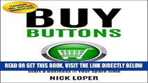 [EBOOK] DOWNLOAD Buy Buttons: The Fast-Track Strategy to Make Extra Money and Start a Business in