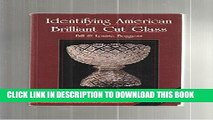 Ebook Identifying American Brilliant Cut Glass (Schiffer Book for Collectors) Free Read