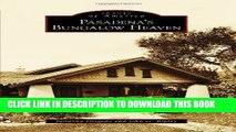 Best Seller Pasadena s Bungalow Heaven (Images of America) Free Read