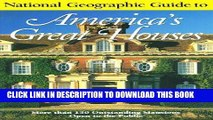 Ebook National Geographic Guide to Americas Great Houses Free Read