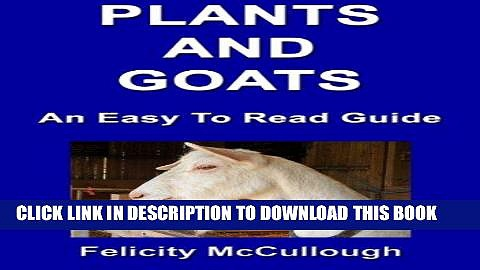 [READ] EBOOK Plants And Goats An Easy To Read Guide (Goat Knowledge Book 6) BEST COLLECTION
