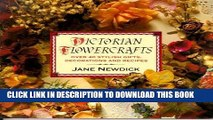 Best Seller Victorian Flowercrafts: Over 40 Stylish Gifts, Decorations and Recipes Free Read
