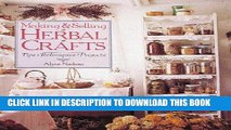Best Seller Making   Selling Herbal Crafts: Tips, Techniques, Projects Free Read