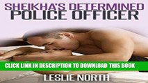 Ebook Sheikha s Determined Police Officer (Botros Brothers Series Book 4) Free Read