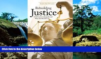 Must Have  Rebuilding Justice: Civil Courts in Jeopardy and Why You Should Care  READ Ebook Full