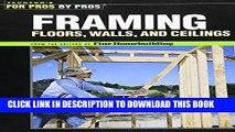 Best Seller Framing Floors, Walls and Ceilings: Floors, Walls, and Ceilings (For Pros By Pros)