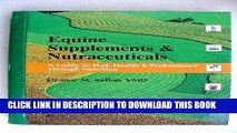 [READ] EBOOK Equine supplements   nutraceuticals: A guide to peak health and performance BEST