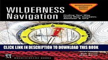 [PDF] Wilderness Navigation: Finding Your Way Using Map, Compass, Altimeter   Gps (Mountaineers