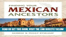 [EBOOK] DOWNLOAD Finding Your Mexican Ancestors: A Beginner s Guide (Finding Your Ancestors) GET NOW