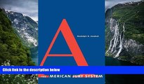 Big Deals  The American Jury System (Yale Contemporary Law Series)  Full Read Best Seller