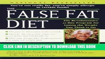 [New] Ebook The False Fat Diet: The Revolutionary 21-Day Program for Losing the Weight You Think