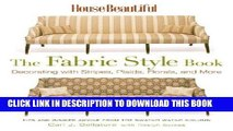 Best Seller House Beautiful The Fabric Style Book: Decorating with Stripes, Plaids, Florals, and