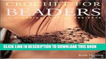 Best Seller Crochet for Beaders - 18 Stunning Jewelry Projects Free Read