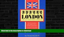 READ BOOK  London for the Independent Traveler: See the London You Want to See--In Three Great