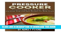 [New] Ebook Pressure Cooker:  101 Pressure Cooker Soups Recipes: Quick   Easy, Soup   Stew Recipes