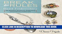 Best Seller Break the Rules Bead Embroidery: 22 Jewelry Projects Featuring Innovative Materials